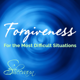 *Forgive Even the Most Difficult Situations - Energetic Solutions, Inc Sheevaun Moran