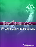 The Secret Energy of Forgiveness - Book - Energetic Solutions, Inc Sheevaun Moran