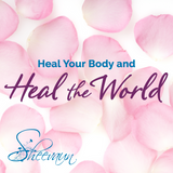 Heal Your Body and Heal the World - Energetic Solutions, Inc Sheevaun Moran