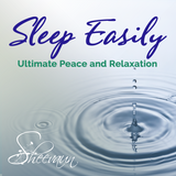 Sleep Easily - Ultimate Peace & Relaxation