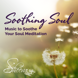Soothing Soul - Music to Sooth Your Soul Meditation