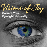 Visions of Joy - Restore Your Eye Sight Naturally! - Energetic Solutions, Inc Sheevaun Moran