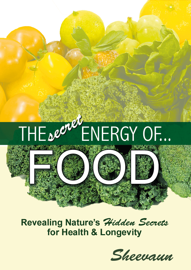 The Secret Energy of Food - Revealing Nature's Secrets for Health and Longevity