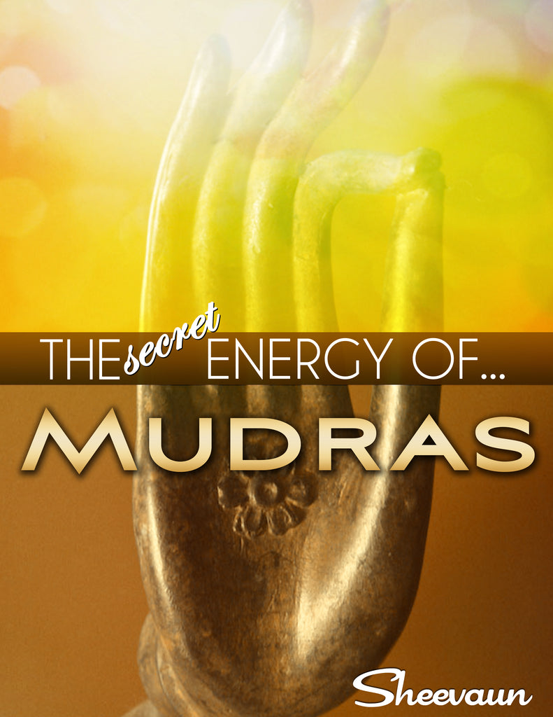 The Secret Energy of Mudras - Energetic Solutions, Inc Sheevaun Moran