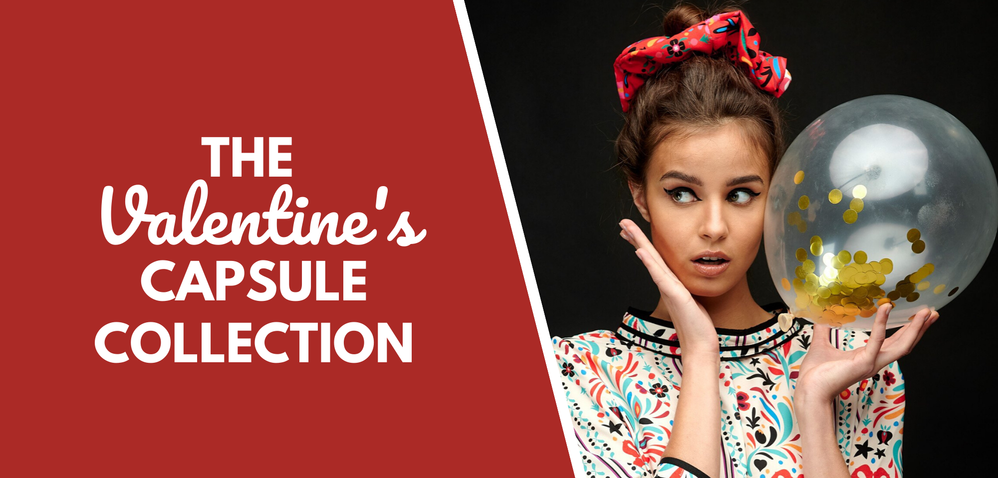 The Valentine's Capsule Collection.