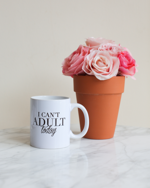 I Can't Adult Today | Mug