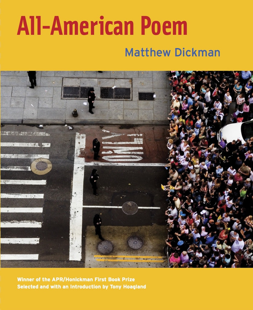APR/Honickman First Book Prize - 2008 Winner: All-American Poem by Matthew Dickman (Out of Stock)