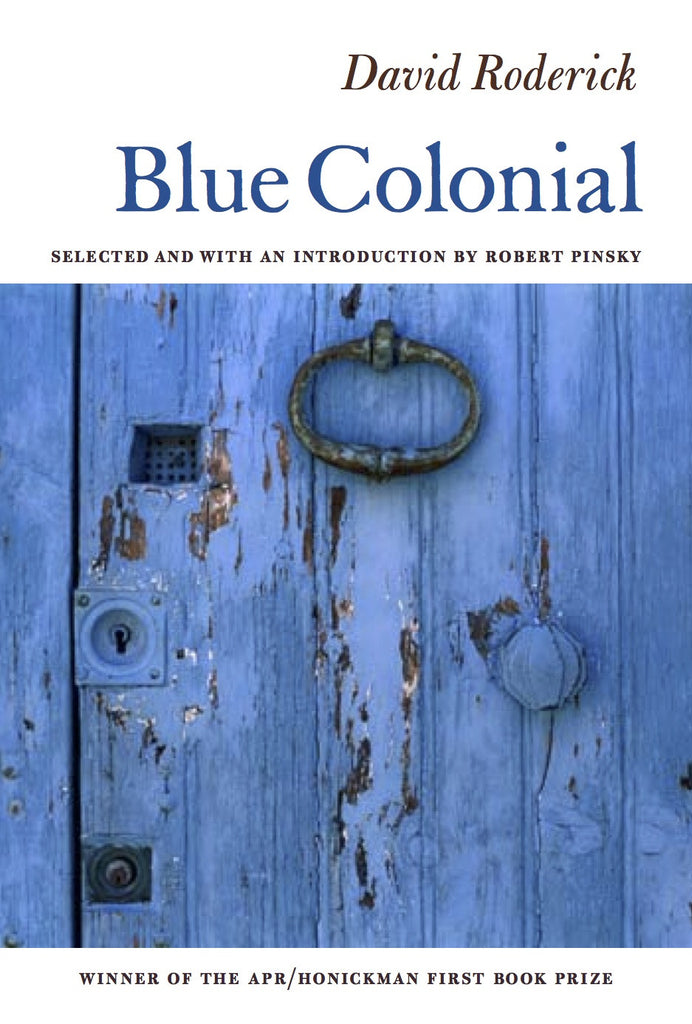 APR/Honickman First Book Prize - 2006 Winner: Blue Colonial by David Roderick