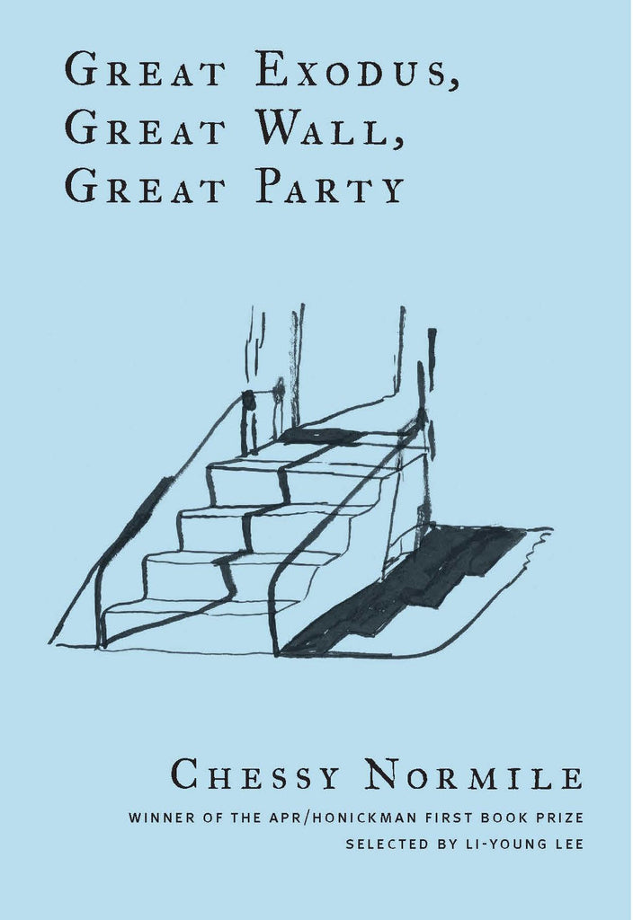 APR/Honickman First Book Prize Winner -- 2020: Great Exodus, Great Wall, Great Party by Chessy Normile (hardcover)