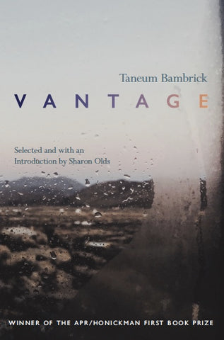 APR/Honickman First Book Prize -- 2019 Winner: Vantage by Taneum Bambrick (paperback)