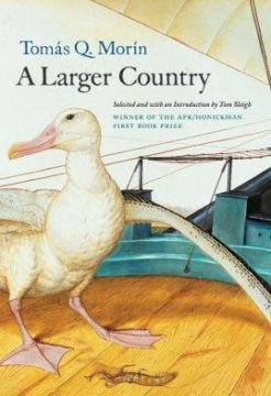 APR/Honickman First Book Prize - 2012 Winner: A Larger Country by Tomas Q. Morin