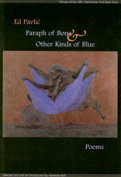 APR/Honickman First Book Prize - 2001 Winner: Paraph of Bone & Other Kinds of Blue by Ed Pavlic