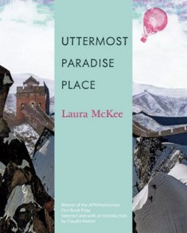 APR/Honickman First Book Prize - 2009 Winner: Uttermost Paradise Place by Laura McKee