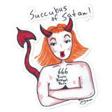 """Succubus of Satan"" Bubble-free stickers"