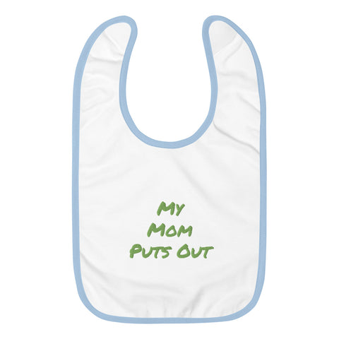 """My Mom Puts Out"" Baby Bib"