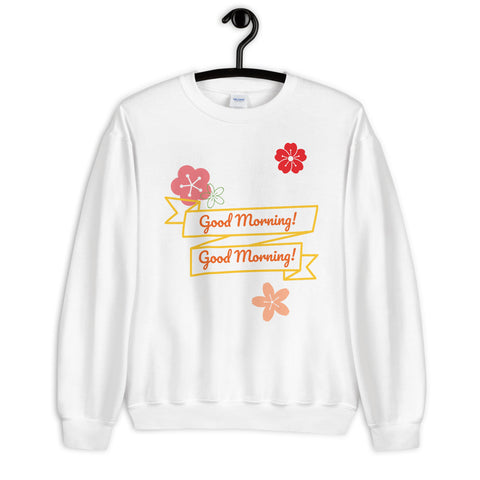 """Good Morning"" Unisex Sweatshirt"