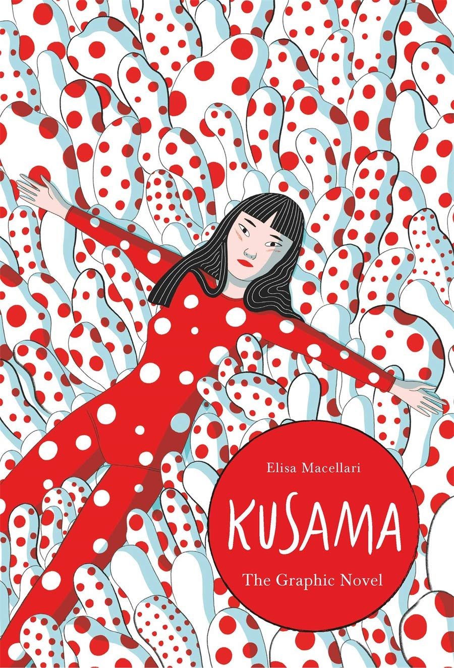 Kusama: The Graphic Novel by Elisa Macellari (Author)