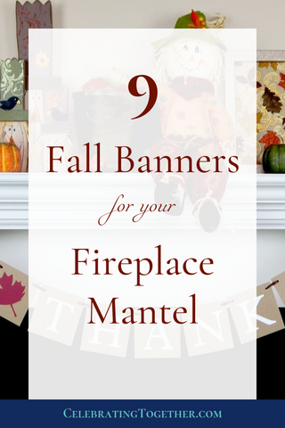9 Fall Banners for your Fireplace Mantel - Celebrating Together