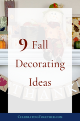 9 Fall Decorating Ideas - Celebrating Together