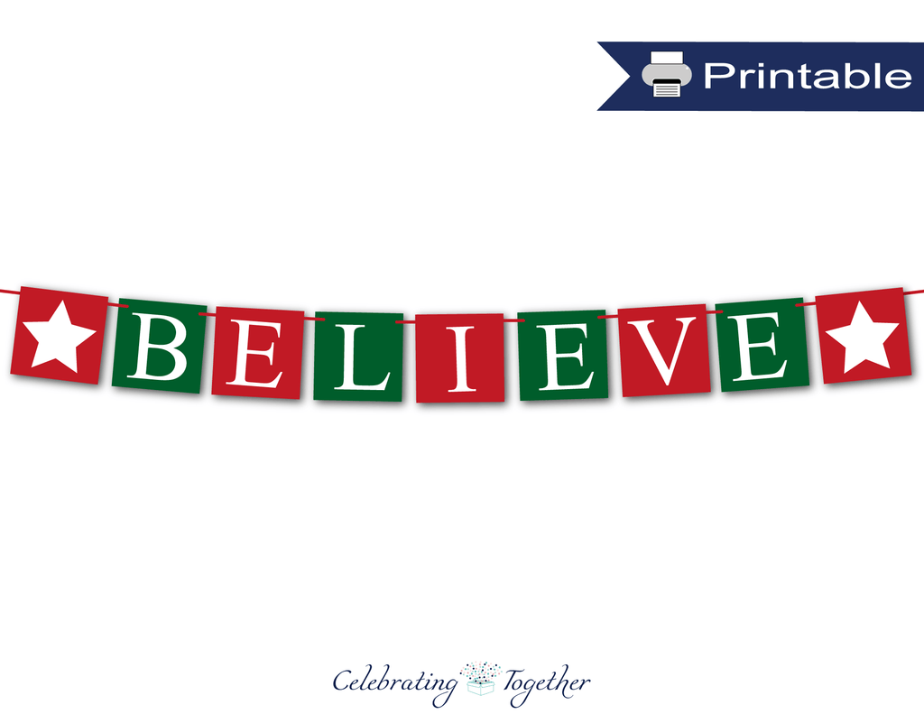 printable believe banner - festive DIY Christmas Decor - Celebrating Together