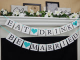 Eat Drink and Be Married Banner - wedding reception decor - Celebrating Together