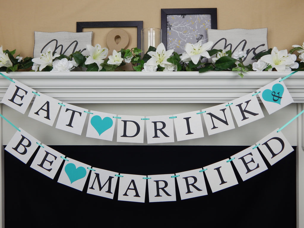 Eat Drink and Be Married Banner - wedding decoration - Celebrating Together