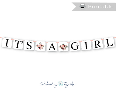 printable watercolor flower its a girl banner - Diy floral baby shower decorations - Celebrating Together