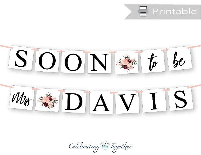 printable soon to be mrs banner - Celebrating Together