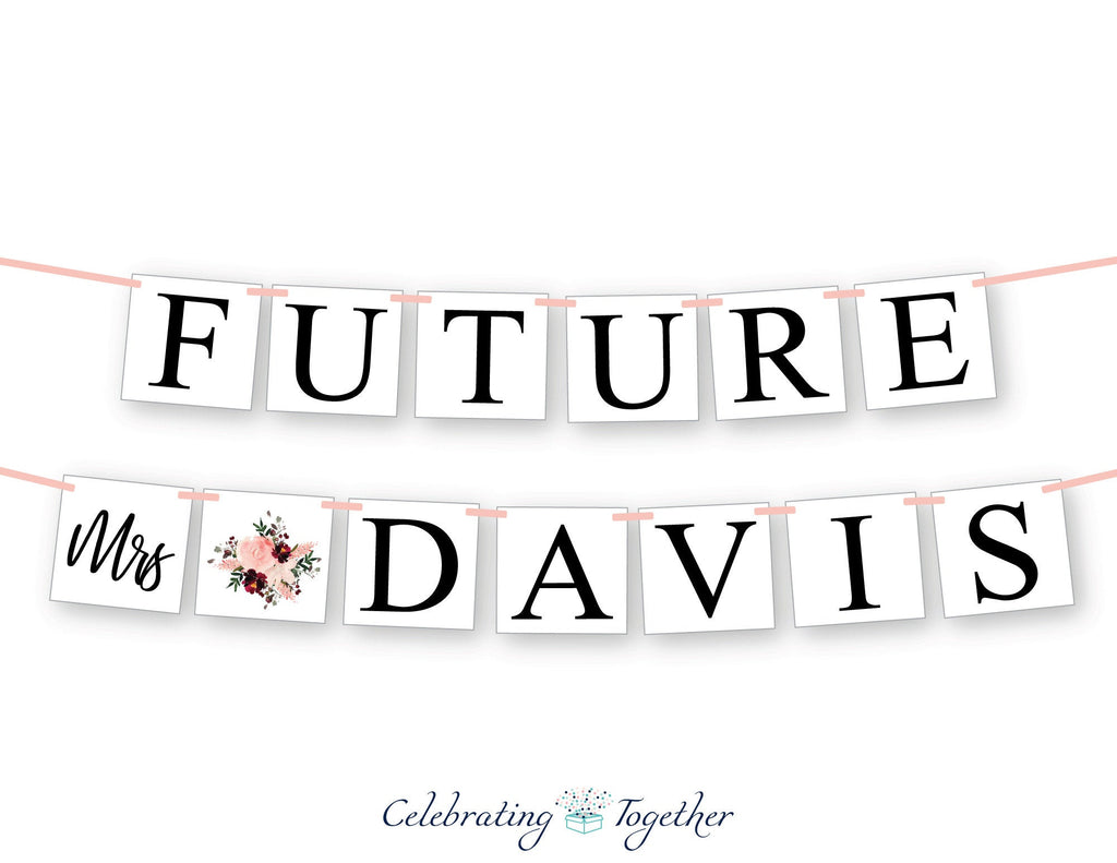 personalized future mrs last name banner - watercolor flower bridal shower banner - Celebrating Together