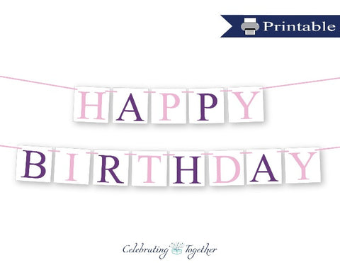 printable girls happy birthday sign - Celebrating Together