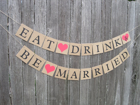 Rustic eat drink & be married banner, rustic wedding reception decorations, bridal shower garland, red anniversary party decor