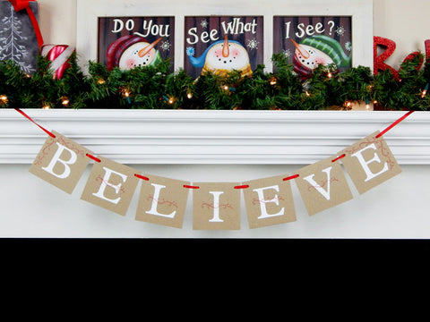 rustic believe banner hung on mantel - Celebrating Together