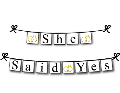 printable she said yes banner - wedding rings bridal shower decoration - Celebrating Together