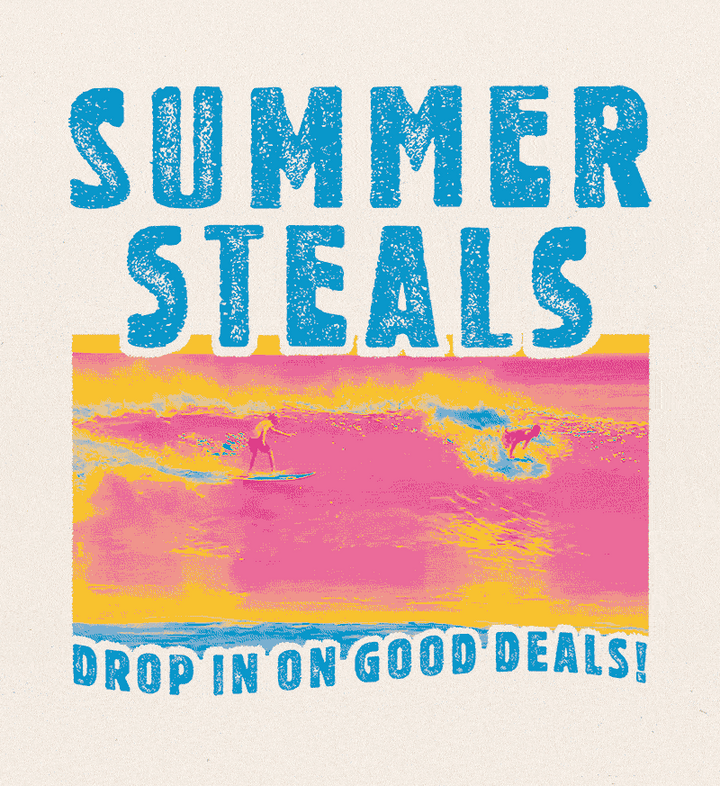 Summer Steals - Drop In On Some Goods Deals!