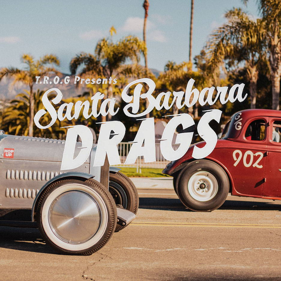TROG Santa Barbara Drags 2019