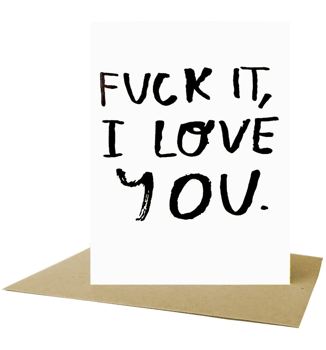 People I've Loved - Fuck It Card - Art/Prints - Iron and Resin