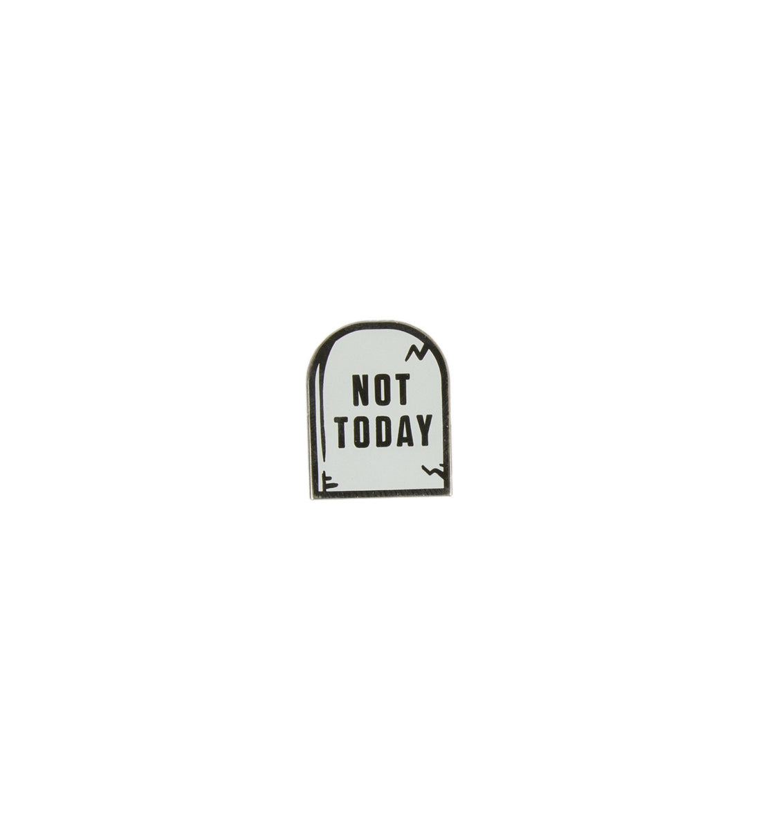 These Are Things - Not Today Pin - Accessories: Pins - Iron and Resin