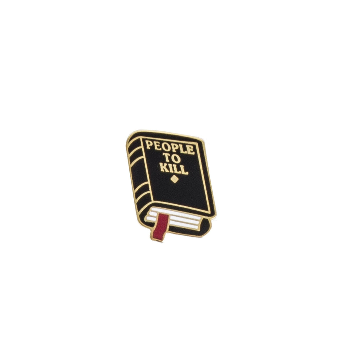 Explorer's Press - People to Kill Pin - Stickers/Pins/Patches - Iron and Resin
