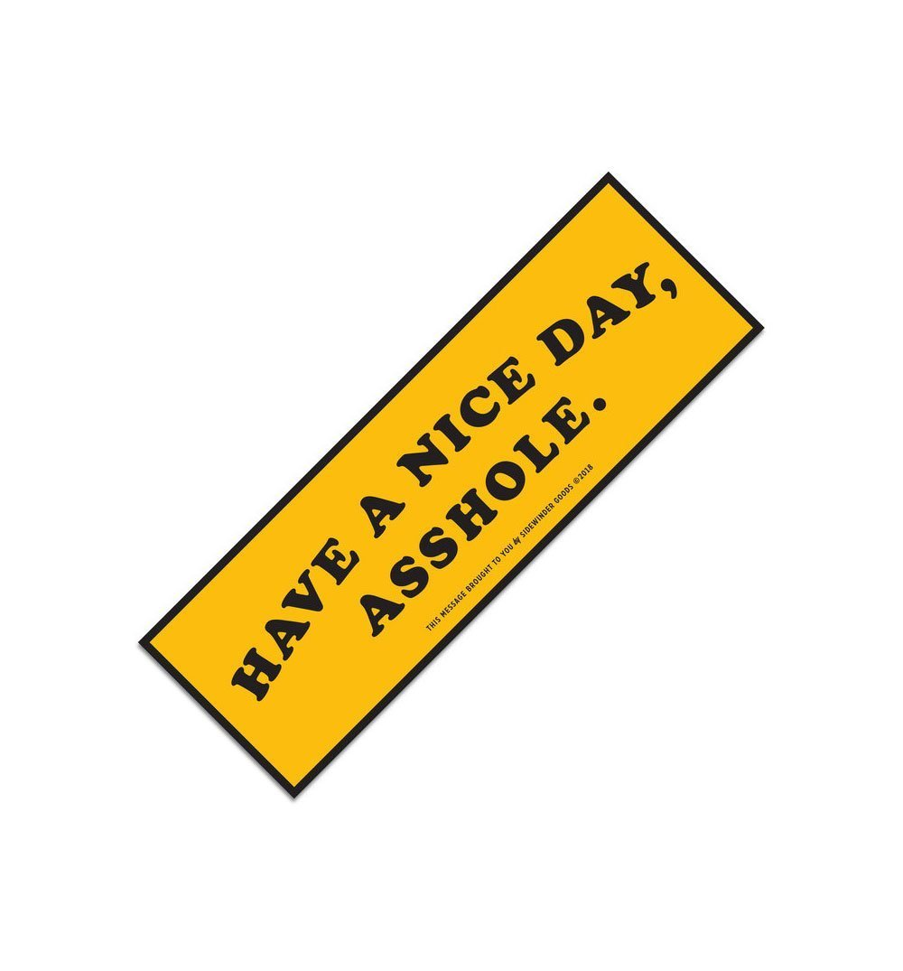 Sidewinder Co. Have A Nice Day Bumper Sticker - Stickers/Pins/Patches - Iron and Resin