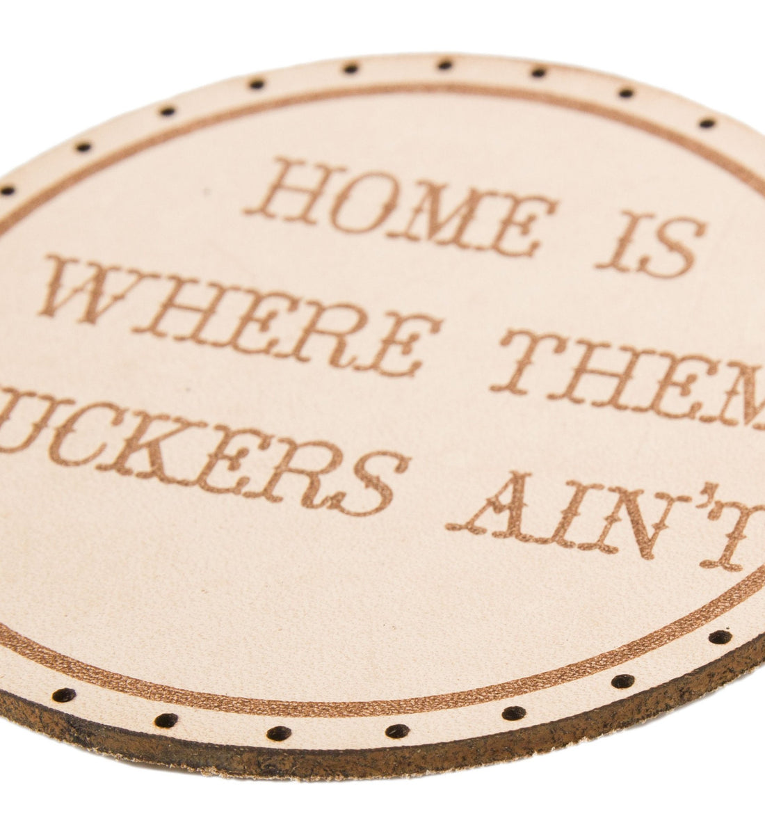 Home Is Where Them F**ckers Ain't - Accessories: Patches - Iron and Resin