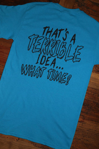 """Terrible Idea"" Short Sleeve Tee - Multiple Colors"