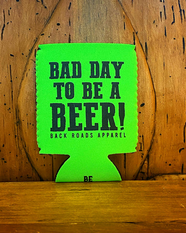 """Bad Day To Be A Beer"" Neoprene Coozie"