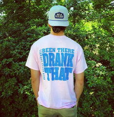 """Been There Drank That"" Short Sleeve Tee"
