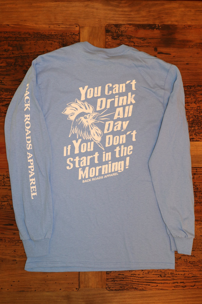 "40% OFF!! ""Drink All Day"" Long Sleeve Tee"