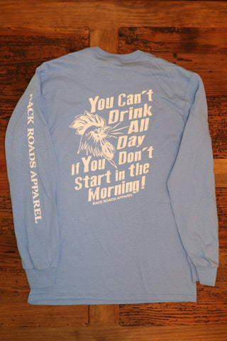 """Drink All Day"" Long Sleeve Tee"