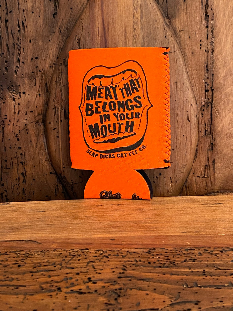 """Meat In Your Mouth"" Neoprene Coozie"