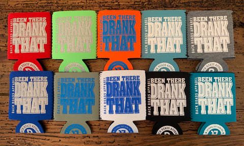 """Been There Drank That"" Neoprene Coozie"