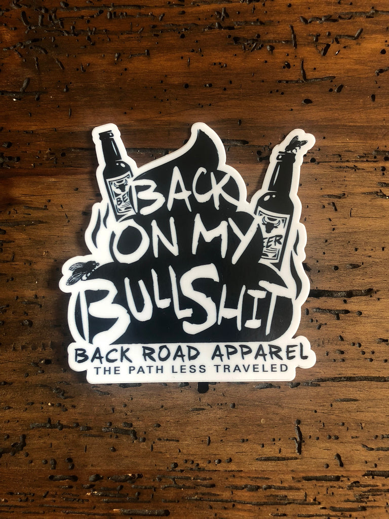 """Back On My Bullshit"" Decal"