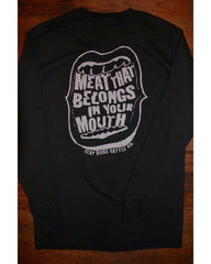 """Meat In Your Mouth"" Long Sleeve Tee"