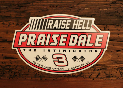 Raise Hell Praise Dale decal